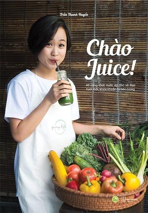 Chào Juice - 40 Công Thức Nước Ép