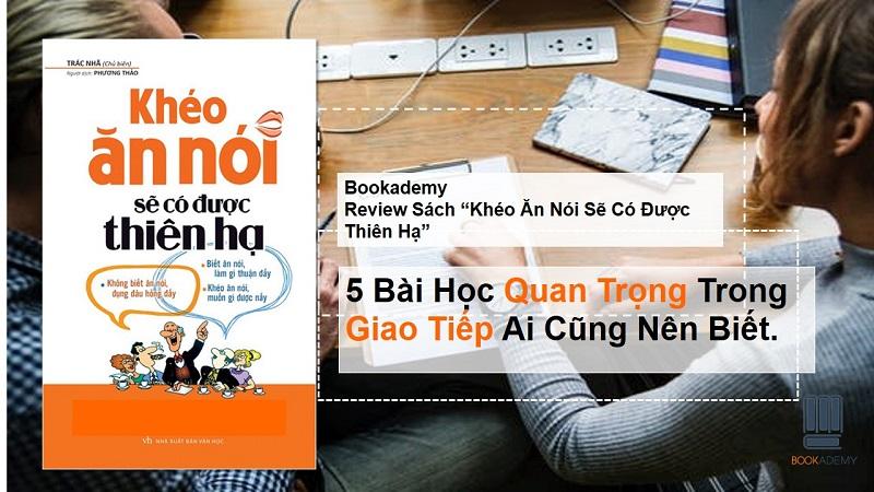 Review sách Khéo Ăn Nói Sẽ Có Được Thiên Hạ