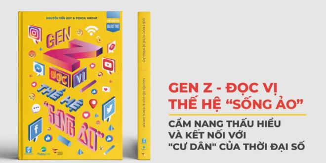 """Review sách Gen Z – Đọc vị Thế hệ """"Sống Ảo"""""""