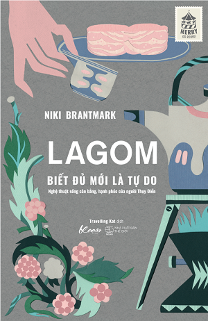 Lagom - Biết Đủ Mới Là Tự Do