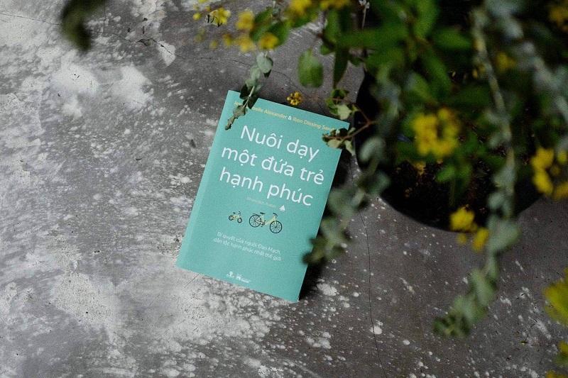 Review sách Nuôi Dạy Một Dứa Trẻ Hạnh Phúc