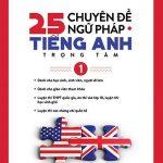25 Chuyên Đề Ngữ Pháp Tiếng Anh Trọng Tâm