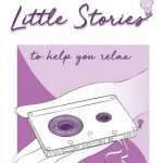 Little Stories – To Help You Relax