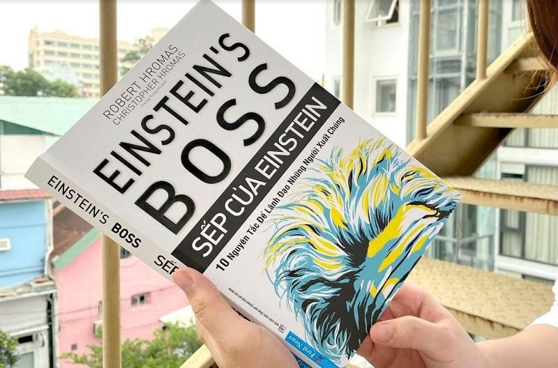 Review sách Sếp Của Einstein - 10 Nguyên Tắc Để Lãnh Đạo Những Người Xuất Chúng