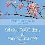 Sài Gòn 7000 Đêm Và Thương... Rồi Nhớ