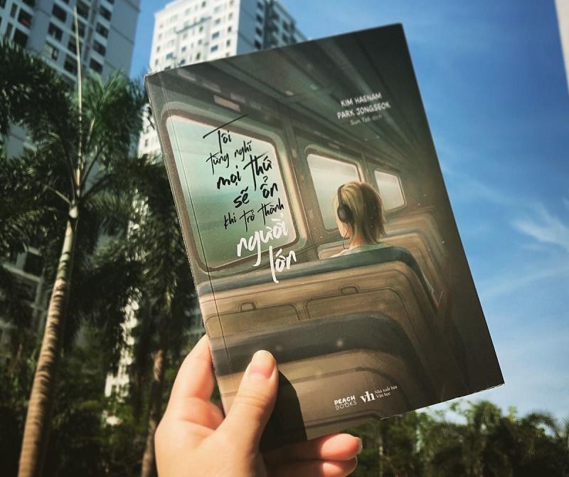 Review sách Tôi Từng Nghĩ Mọi Thứ Sẽ Ổn Khi Trở Thành Người LớnReview sách Tôi Từng Nghĩ Mọi Thứ Sẽ Ổn Khi Trở Thành Người Lớn
