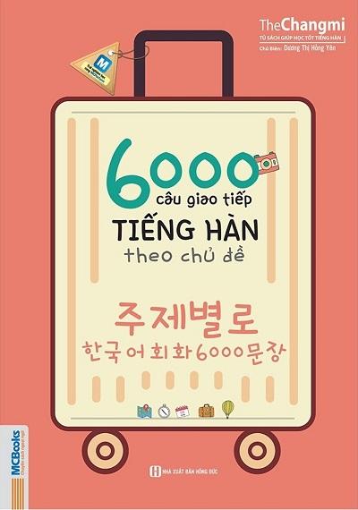 6000 Câu Giao Tiếp Tiếng Hàn Theo Chủ Đề