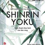 Shinrin Yoku - Nghệ Thuật Chữa Lành Của Tắm Rừng