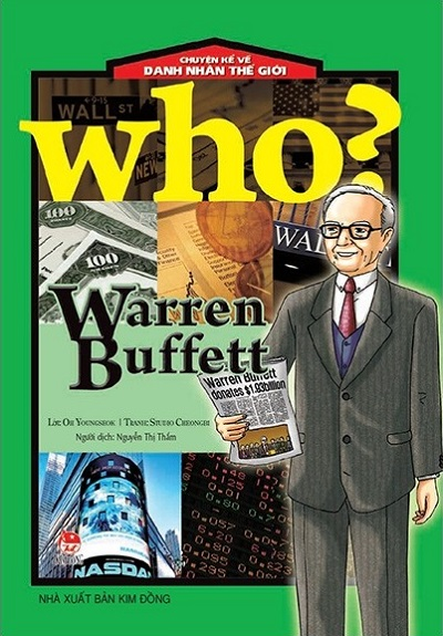 Who? Chuyện Kể Về Danh Nhân Thế Giới: Warren Buffett