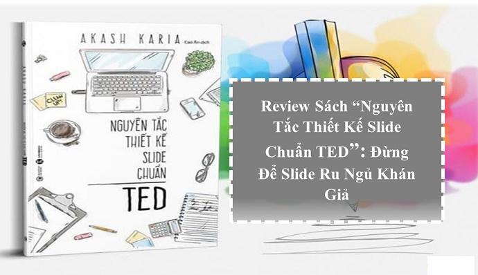 Review sách Nguyên Tắc Thiết Kế Slide Chuẩn Ted