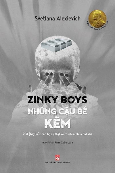 Zinky Boys Những Cậu Bé Kẽm - Viết (Hay Kể) Toàn Bộ Sự Thật Về Chính Mình Là Bất Khả