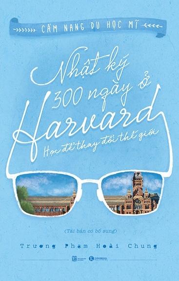 Nhật Ký 300 Ngày Ở Harvard - Học Để Thay Đổi Thế Giới