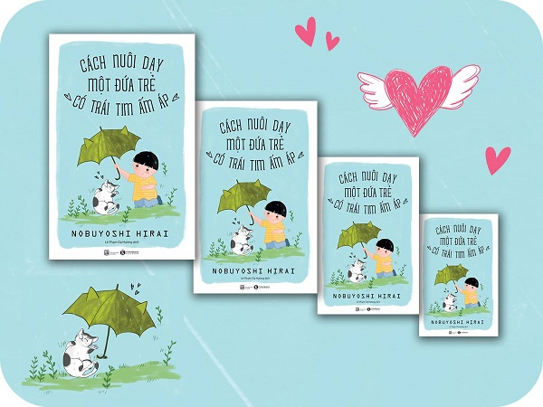 Review sách Cách Nuôi Dạy Một Đứa Trẻ Có Trái Tim Ấm Áp