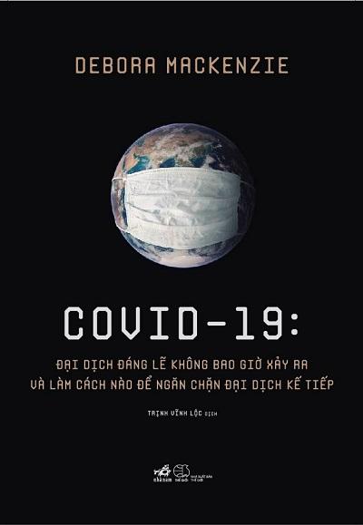 Covid - 19: Đại Dịch Đáng Lẽ Không Bao Giờ Xảy Ra Và Làm Cách Nào Để Ngăn Chặn Đại Dịch Kế Tiếp
